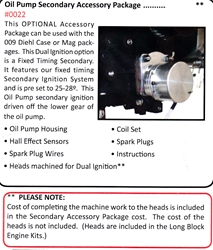 0022 / Oil Pump Secondary Accessory Package